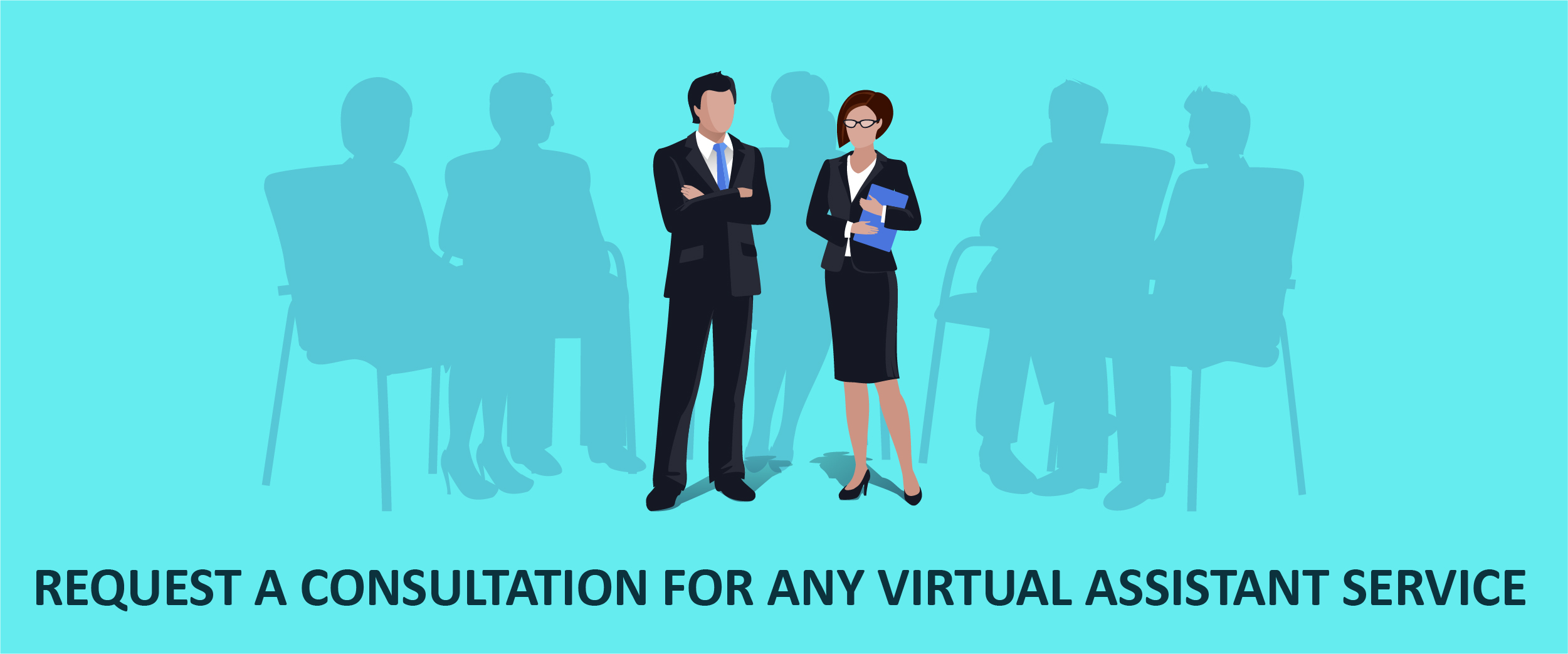 REQUEST A CONSULTATION FOR ANY VIRTUAL ASSISTANT SERVICE