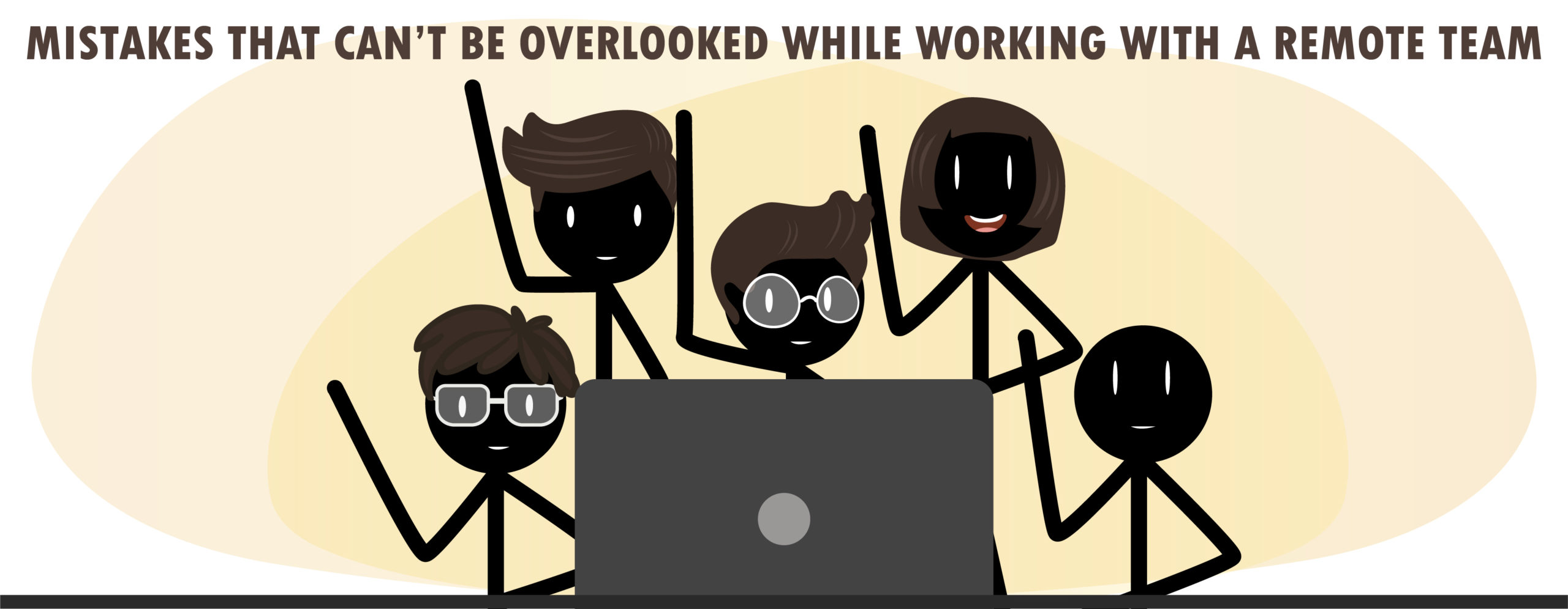 Mistakes That Can't Be Overlooked While Working With A Remote Team